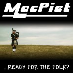 "CD MacPiet ""…READY FOR THE FOLK?"""